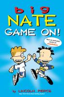 Cover image for Big Nate. Game on! / by Lincoln Peirce.