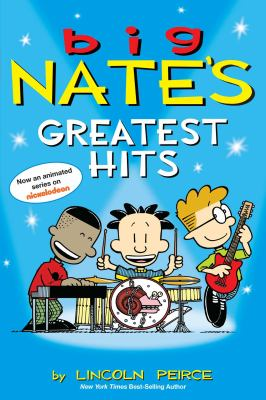 Cover image for Big Nate's greatest hits / by Lincoln Peirce.
