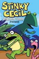 Cover image for Stinky Cecil in terrarium terror!. 2 / Paige Braddock.