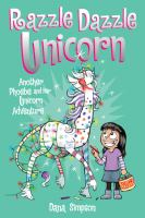 Cover image for Razzle dazzle unicorn : another Phoebe and her unicorn adventure / Dana Simpson.