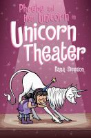 Cover image for Phoebe and her unicorn in unicorn theater / Dana Simpson.