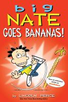 Cover image for Big Nate goes bananas! / by Lincoln Peirce.
