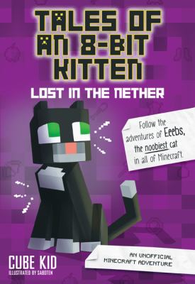 "Cover image for Lost in the nether / Cube Kid ; illustrated by Vladimir ""ZloyXP"" Subbotin."