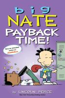 Cover image for Big Nate. Payback time! / Lincoln Peirce.