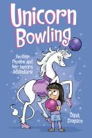 Cover image for Unicorn bowling : another Phoebe and her unicorn adventure / Dana Simpson.