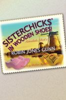 Cover image for Sisterchicks in wooden shoes! [compact disc] / Robin Jones Gunn.