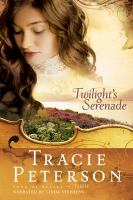 Cover image for Twilight's serenade [compact disc] / Tracie Peterson.