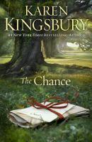 Cover image for The chance : [a novel] / Karen Kingsbury.