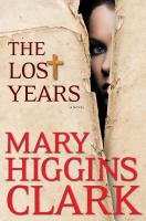 Cover image for The lost years / Mary Higgins Clark.