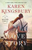 Cover image for Love story : a novel / Karen Kingsbury.