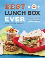 Cover image for Best lunch box ever : ideas and recipes for school lunches kids will love / Katie Sullivan Morford.