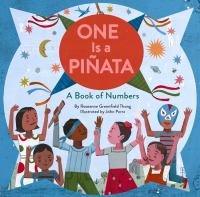 Cover image for One is a piñata : a book of numbers / by Roseanne Greenfield Thong ; illustrated by John Parra.