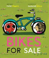 Cover image for Bikes for sale / written by Carter Higgins ; illustrated by Zachariah OHora.