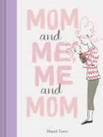 Cover image for Mom and me, me and mom / Miguel Tanco.