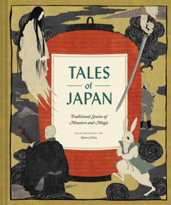 Cover image for Tales of Japan : traditional stories of monsters and magic / illustrations by Kotaro Chiba.