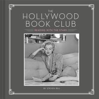 Cover image for The Hollywood book club : reading with the stars / by Steven Rea.
