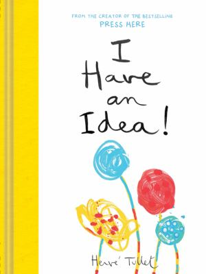 Cover image for I have an idea! / Hervé Tullet.