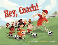 Cover image for Hey, coach! / by Linda Ashman ; illustrated by Kim Smith.
