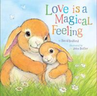 Cover image for Love is a magical feeling / by David Bedford; illustrated by John Butler.