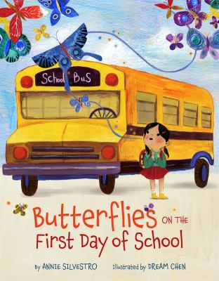 Cover image for Butterflies on the first day of school / by Annie Silvestro ; illustrated by Dream Chen.