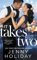 Cover image for It takes two : a bridesmaids behaving badly novel / Jenny Holiday.