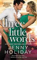 Cover image for Three little words / Jenny Holiday.