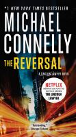 Cover image for The reversal / Michael Connelly.