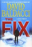 Cover image for The fix [large print] / David Baldacci.