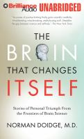 Cover image for The brain that changes itself [compact disc] : stories of personal triumph from the frontiers of brain science / Norman Doidge.
