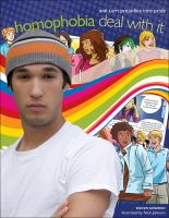 Cover image for Homophobia : deal with it and turn prejudice into pride / Steven Solomon ; illustrated by Nick Johnson.