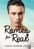 Cover image for Romeo for real / Markus Harwood-Jones.