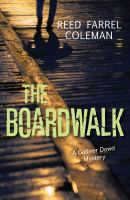 Cover image for The boardwalk : a Gulliver Dowd mystery / Reed Farrel Coleman.