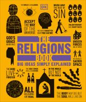 Cover image for The religions book : [big ideas simply explained] / contributors, Shulamit Ambalu, Michael Coogan, Eve Levavi Feinstein, Paul Freedman, Neil Philip, Andrew Stobart, Mel Thompson, Charles Tieszen, Marcus Weeks.