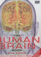 Cover image for The human brain book / Rita Carter, Susan Aldridge, Martyn Page, Steve Parker ; consultants, Professor Chris Frith, Professor Uta Frith, and Dr. Melanie Shulman.