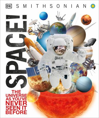Cover image for Space! / senior editor, Ben Morgan ; contributors, Robert Dinwiddie [and 5 others].