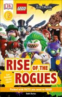 Cover image for Rise of the rogues / by Beth Davies ; Batman created by Bob Kane with Bill Finger.