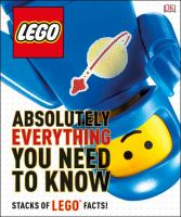 Cover image for LEGO : absolutely everything you need to know / written by Simon Hugo.