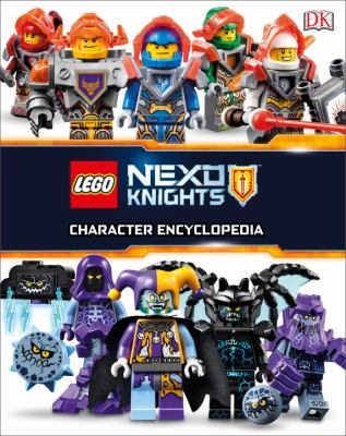 Cover image for LEGO Nexo Knights character encyclopedia / written by Rona Skene ; Americanized by Shannon Beatty.
