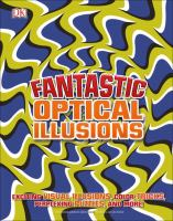 Cover image for Fantastic optical illusions : exciting visual illusions, color tricks, perplexing puzzles, and more!