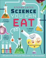 Cover image for SCIENCE YOU CAN EAT : edible experiments for hungry minds.