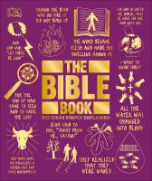 Cover image for The Bible book / [contributors, Tammi J. Schneider, Shelley L. Birdsong, Andrew Kerr-Jarrett, Andrew Stobart, Benjamin Phillips, Guy Croton, Nicholaus Pumphrey].