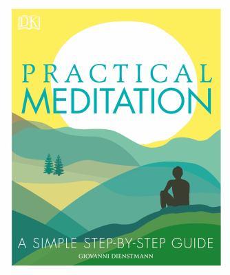 Cover image for Practical meditation / Giovanni Dienstmann.