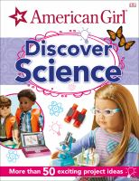 Cover image for American Girl discover science / written by Rona Skene and Rosie Peet.
