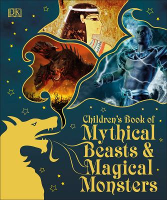 Cover image for Children's book of mythical beasts & magical monsters.