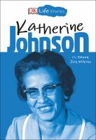 Cover image for Katherine Johnson / by Ebony Joy Wilkins ; illustrated by Charlotte Ager.