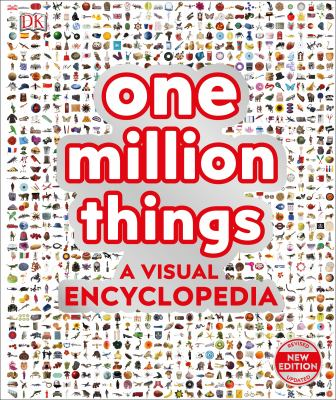Cover image for One million things : a visual encyclopedia / contributors and consultants: Chris Barker, Hazel Beynon, Kim Bryan, Laura Buller, Jack Challoner, Peter Chrisp, Mike Goodman, Derek Harvey, Andrea Mills, Simon Mumford, [and 7 others].