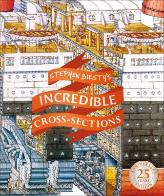 Cover image for Stephen Biesty's incredible cross-sections / illustrated by Stephen Biesty ; written by Richard Platt.