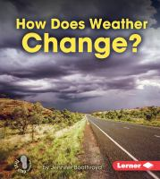 Cover image for How does weather change? / by Jennifer Boothroyd.