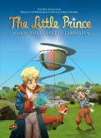 Cover image for The little prince. Book 20, The planet of Coppelius / based on the animated series and an original story by Augusto Zanovello ; story, Clotilde Bruneau ; art, Audrey Bussi ; backgrounds, Isa Python ; coloring, Moonsun ; editing, Christine Chatal ; translation, Anne and Owen Smith.
