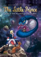 Cover image for The little Prince. Book 24, The planet of the snake / story, Clotilde Bruneau ; art, Audrey Bussi ; background, Isa Python ; coloring, Moonsun ; translation, Anne and Owen Smith.